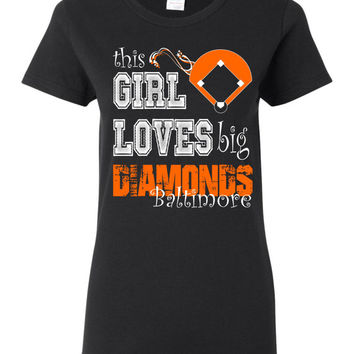 This Girl Loves big diamonds Baltimore Ladies style t shirt White and orange Orioles inspired design New Baseball Fan Shirt Base Gift
