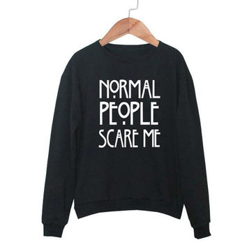 Fashion prints ¡°Normal PeoPle scare me¡± T-shirt 0608310303HY