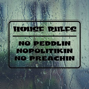 House Rules: No Preachin Sign Die Cut Vinyl Outdoor Decal (Permanent Sticker)