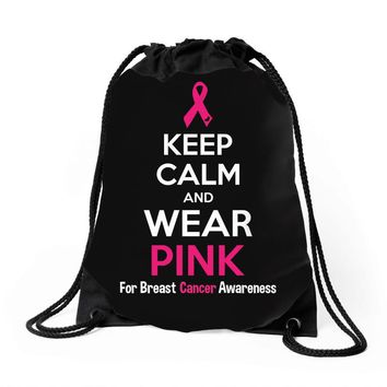 Keep Calm And Wear Pink (For Breast Cancer Awareness) Drawstring Bags
