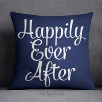 Happily Ever After Decorative Throw Pillow/ Pick Your Color/ Custom Color/ Wedding Gift/ Aniversary Gift/ Couples Pillow/ Romantic/ Sweet/