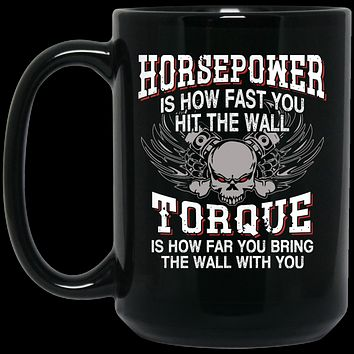 Cool Coffee Mug - Horsepower & Torque Black 15 oz. Mug