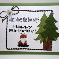"""What Does the Fox Say?"" Birthday Card"