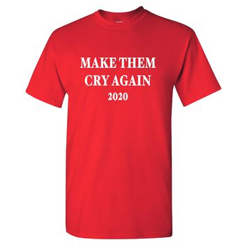 Make Them Cry Again MAGA 2020 Donald Trump on a Red T Shirt