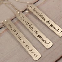 """""""Nevertheless, She Persisted"""" Necklace - Sterling Silver, Rose Gold Filled or Gold Filled"""