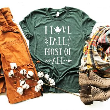 I Love Fall Most of All T-Shirt,Autumn Love,Fall Shirt,Autumn Clothing,Pumpkin Spice,Autumn Apparel,Unisex T-Shirt,Bella Canvas Shirt