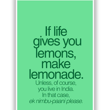 When Life Gives You Lemons Funny Quote Poster