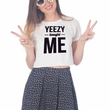 Yeezy taught me For Womens Crop Shirt ***
