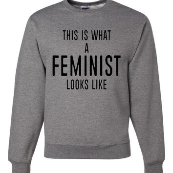This Is What A FEMINIST Looks Like, Women Pride Female Activist President Election Campaign Support Sweatshirt Shirt Ladies & Unisex (Mens)
