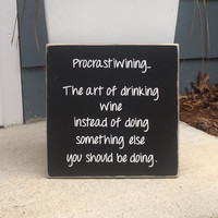 """Wine Sign, Wine Saying, """"Procrastiwining"""", Wine Lover, Wine Lovers Gift, Funny Wine, Wood Sign, Simply Fontastic, Made in the USA"""