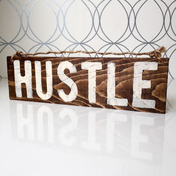 Hustle Sign / Wood Sign / Every Day I'm Hustlin'