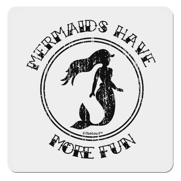 "Mermaids Have More Fun - Distressed 4x4"" Square Sticker"