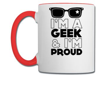 I am a geek and I am proud - Coffee/Tea Mug