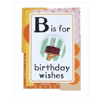 B is for Birthday Wishes Button Pin Greeting Card