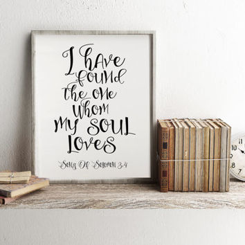BIBLE VERSE Printable Art Wedding Printable Sign I have found the one whom my soul loves sign Song of Solomon 3:4 Wedding Sign Bible Verse