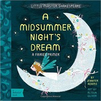 A Midsummer Night's Dream: A BabyLit® Fairies Primer (BabyLit Books) Board book – March 1, 2016
