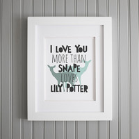 Harry Potter Quote, I Love You More Wall Art, Harry Potter Print, Harry Potter Snape, Motivation Art Print, Harry Potter Wall Decor