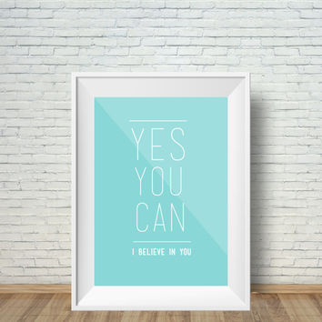 Yes You Can I Believe In You, (Instant Download) , 300 dpi, Popular Digital Art