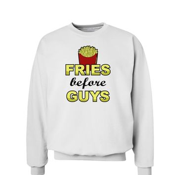 Fries Before Guys Sweatshirt by TooLoud