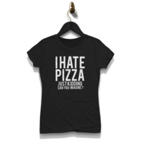 I Hate Pizza Shirt
