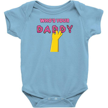 who's your daddy Infant Clothing