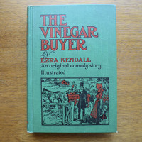 Antique Book 1909 Comedy Book The Vinegar Buyer by Ezra Kendall  1909 Herbert Hall Winslow  Illustrations 1st Edition Pictorial Green Cover