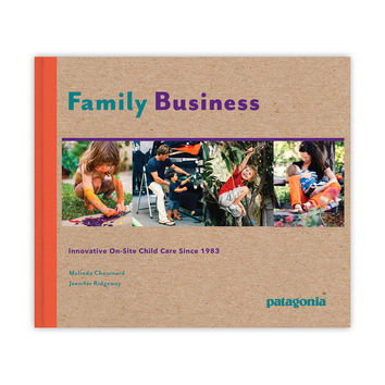 PATAGONIA FAMILY BUSINESS - INNOVATIVE ON-SITE CHILD CARE SINCE 1983
