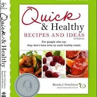 Quick & Healthy Recipes and Ideas: For People Who Say They Don't Have Time to Cook Healthy Meals