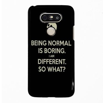 NORMAL IS BORING QUOTES LG G5 Case Cover