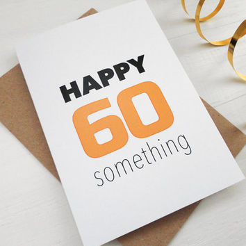 Happy 60 something Birthday card orange black Happy birthday card for him for her