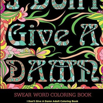 I Don't Give A Damn Adult Swear Word Coloring Book
