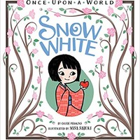 Snow White (Once Upon a World) Board book – September 13, 2016