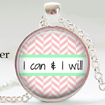 I can I will Necklace Pendant Jewelry Motivational Word Quote Jewelry Inspirational Charm Pink herringbone Chevron Meaningful Quote Words