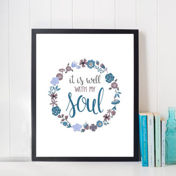 "It Is Well With My Soul DIGITAL DOWNLOAD 8"" x 10"" Printable Hymn Scripture Bible Verse Religious Home Decor Wall Art"