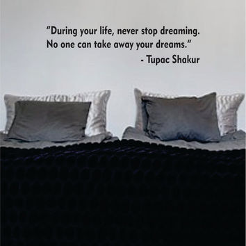 Tupac Shakur Never Stop Dreaming Quote Decal Sticker Wall Vinyl Art Music