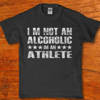 I'm not an alcoholic i'm an Athlete adult funny men's t-shirt