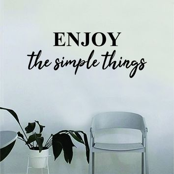 Enjoy the Simple Things Quote Decal Sticker Wall Vinyl Art Home Decor Inspirational Beautiful Motivational Teen Bedroom Living Room Family Travel