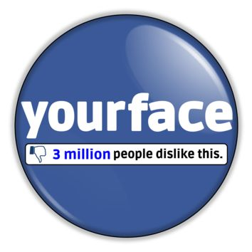 "Funny button - Your Face Facebook 2.25"" Button pinback or magnet"