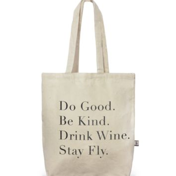 "Tote Bag ""Do Good. Be Kind. Drink Wine. Stay Fly"""