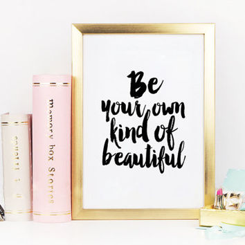 PRINTABLE Art, Be Your Own Kind Of Beautiful,Bathroom Decor,Girls Room Decor,Gift For Her,Teens Girls Room Art,Typography Print,Quote Art