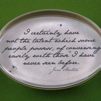 """English Regency Jane Austen """"Pride and Prejudice"""" Mr. Darcy Quotation Oval Glass Paperweight - Not the Talent"""
