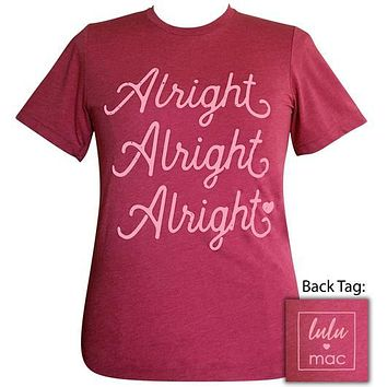 Girlie Girl Originals Lulu Mac Preppy Alright Alright Alright T-Shirt