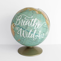 Breathe the Wild Air Painted World Globe 12 inch Travel Nature Decor Wanderlust Wild and Free Designs