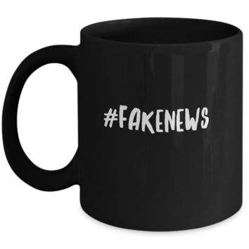 #Fakenews Funny Humor President News Quote Drinking Coffee Mug
