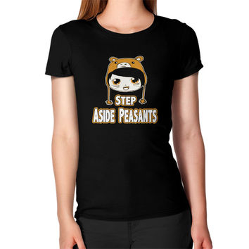 STEP ASIDE PEASANTS Women's T-Shirt