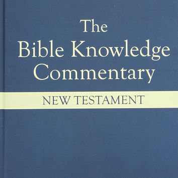 Bible Knowledge Commentary New Testament Edition Based on the New International Version