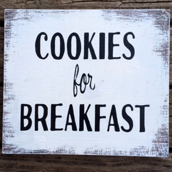 COOKIES for BREAKFAST  What a wonderful life that would be