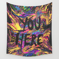 You Here Wall Tapestry by J.Lauren