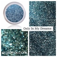 Only in My Dreams Glitter Pigment