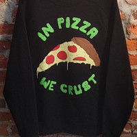 In Pizza We Crust Pullover - Flawd Clothing - Official Online Store on District LinesDistrict Lines
